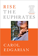 Rise the Euphrates by Carol Edgarian cover