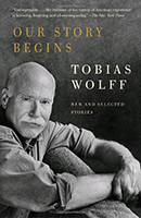 Our Story Begins by Tobias Wolff cover